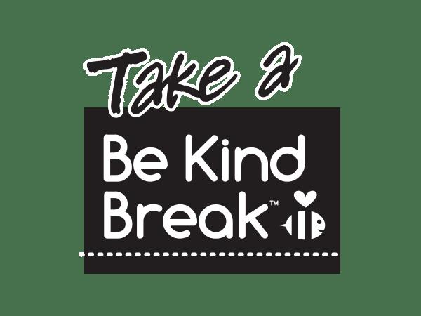 BE KIND Break